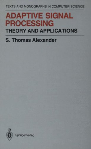 0387963804 - Thomas S. Alexander: Adaptive Signal Processing: Theory and Applications - Book