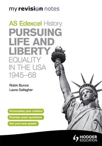 Pursuing Life & Liberty: Equality in the USA, 1945-68: My Revision Notes Edexcel As History ebook