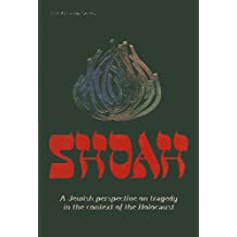 Shoah / A Jewish Perspective On The Holocaust