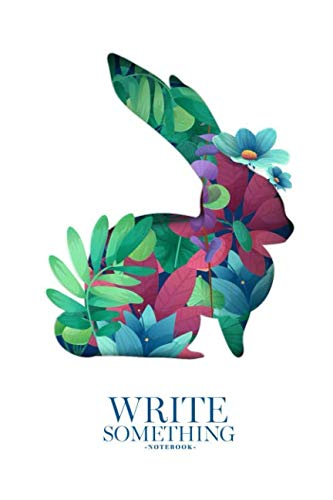 Silhouette Floral Wallpaper - Notebook - Write something: Rabbit with floral, herb, plant decoration notebook, Daily Journal, Composition Book Journal, College Ruled Paper, 6 x 9 inches (100sheets)