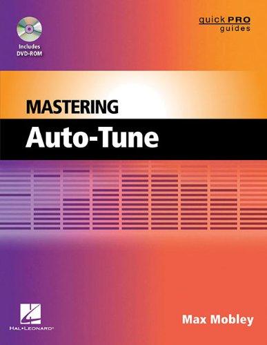 Mastering Auto-Tune (Quick Pro Guides Series) (Quick Pro Guides (Hal Leonard))