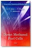 Direct Methanol Fuel Cells (Energy Science, Engineering and Technology)