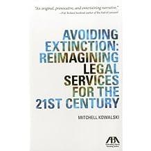 Avoiding Extinction: Reimagining Legal Services for the 21st Century