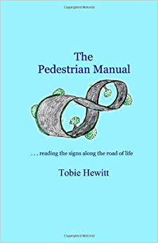Book The Pedestrian Manual: . . . reading the signs along the road of life