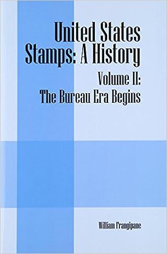 United States Stamps: A History - Volume II: The Bureau Era Begins