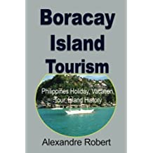 Boracay Island Tourism: Philippines Holiday, Vacation, Tour, Island History