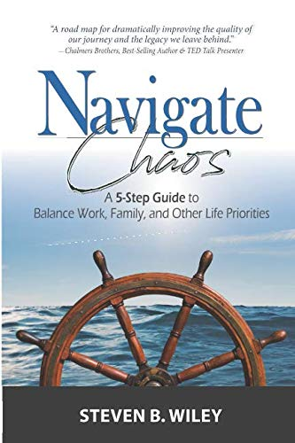 Navigate Chaos: A 5-Step Guide to Balance Work, Family, and Other Life Priorities
