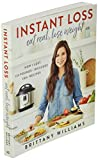 Instant Loss: Eat Real, Lose Weight: How I Lost 125