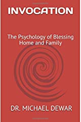 INVOCATION: The Psychology of Blessing Home and Family Paperback