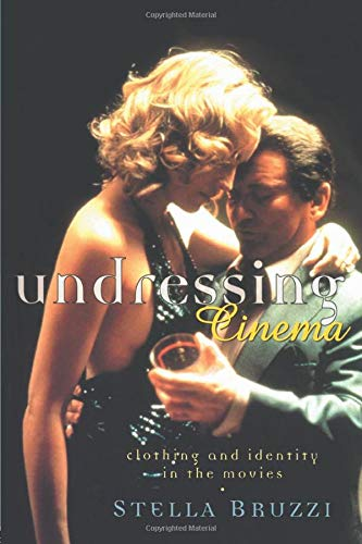 Undressing Cinema: Clothing and identity in the movies: Clothes ...