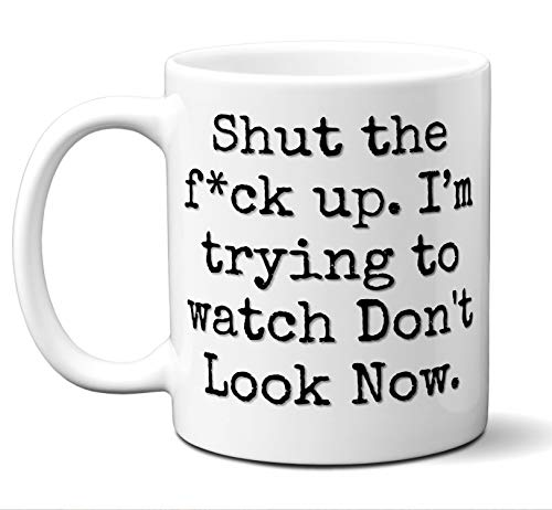 Don't Look Now Gift Mug. Funny Parody Movie Lover Fan