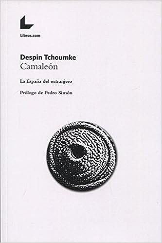Camaleón: La España del extranjero: Amazon.es: Tchoumke, Despin: Libros