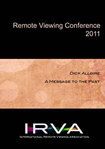 Dick Allgire - A Message to the Past (IRVA 2011)