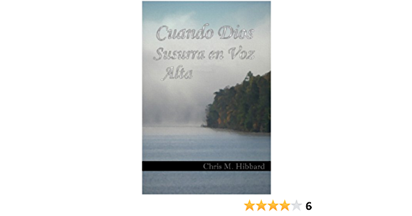 Cuando Dios Susurra En Voz Alta Terreldor Press Shorts Nº 5 Spanish Edition Kindle Edition By Hibbard Chris M Roberto Ornan Roche Religion Spirituality Kindle Ebooks Amazon Com