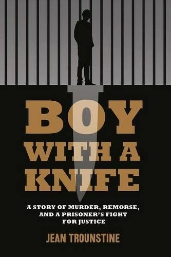 Image of Boy With A Knife: A Story of Murder, Remorse, and a Prisoner's Fight for Justice