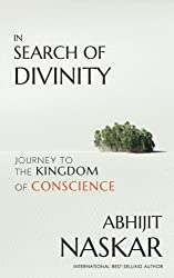 In Search of Divinity: Journey to The Kingdom of Conscience (Neurotheology Series)