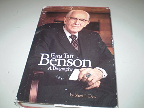 Ezra Taft Benson: A Biography