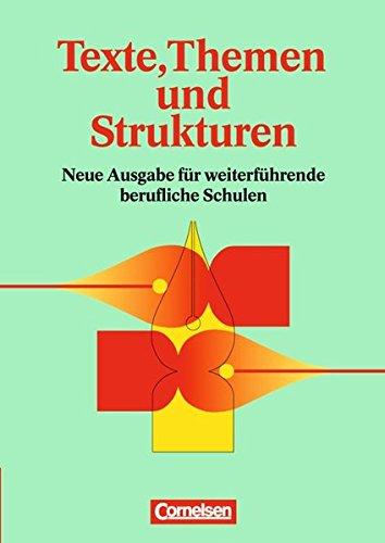 Texte, Themen und Strukturen - Deutsch für weiterführende berufliche Schulen: Schülerbuch