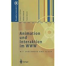 Animation und Interaktion im WWW: Mit Shockwave und Flash