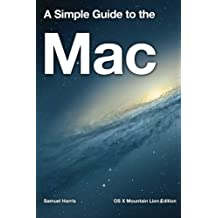 A Simple Guide to the Mac: OS X Mountain Lion Edition