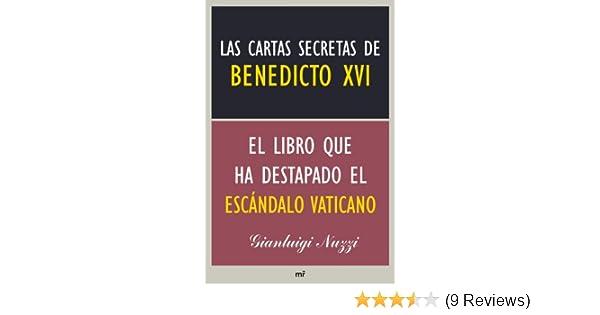 Las cartas secretas de Benedicto XVI : el libro que ha ...
