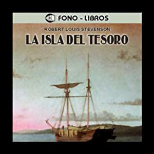 La Isla del Tesoro [Treasure Island] Audiobook by Robert Louis Stevenson Narrated by Guillermo Piedrahita