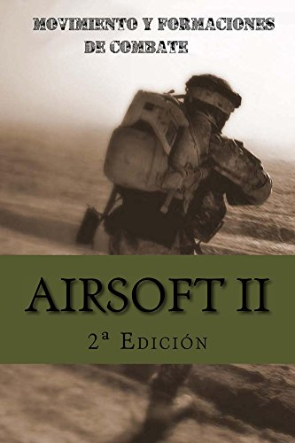Airsoft II: Movimiento y Formaciones de Combate (Spanish Edition) by [Van Jaag