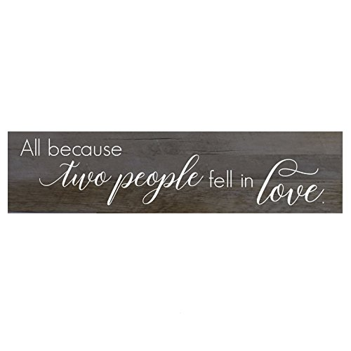 LifeSong Milestones All Because Two People Fell in Love Wall Art Decorative Gift Sign for Living Room entryway Kitchen Bedroom Decor (Barnwood) (All Because Two People Fell In Love Sign)
