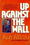 Up Against the Wall, Kay D. Rizzo, 0828004854