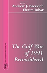The Gulf War of 1991 Reconsidered (Besa Studies in International Security,)