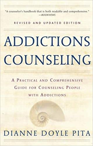 Addictions counseling a practical and comprehensive guide for addictions counseling a practical and comprehensive guide for counseling people with addictions diane doyle pita 9780824522629 amazon books fandeluxe Images