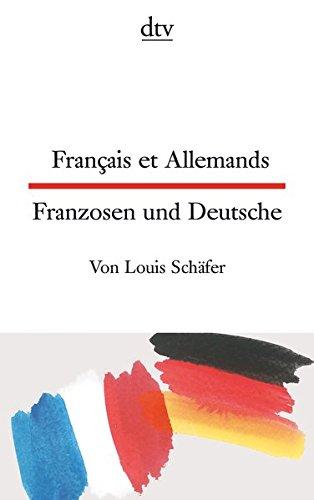 Français et Allemands Franzosen und Deutsche (dtv zweisprachig)