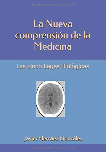 La Nueva comprensión de la Medicina: Las cinco Leyes Biológicas por Herráez González, Javier