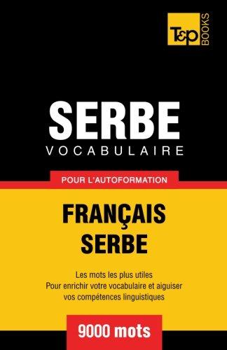 Vocabulaire Français Serbe Pour L'autoformation. 9000 Mots