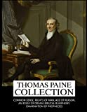 Thomas Paine Collection: Common Sense, Rights of
