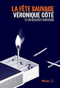 La fête sauvage par Véronique Côté