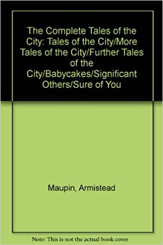 The Complete Tales Of The City Tales Of The Citymore Tales Of The