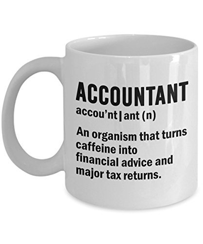 Funny Accountant Coffee Mug, Accountant Definition An Organism That Turns Caffeine Into Tax Returns, Unique Gifts For Accounting, Auditor, Coworker, Financial Advisors, CPA, 11 15oz White Ceramic