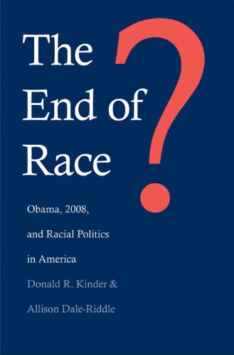 Download The End of Race?: Obama, 2008, and Racial Politics in America Pdf