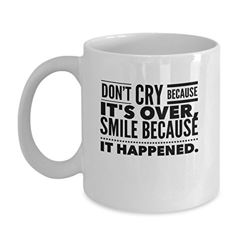 dont-cry-because-its-over-smile-because-it-happened-11-oz-ceramic-coffee-mug-best-funny-and-inspirat