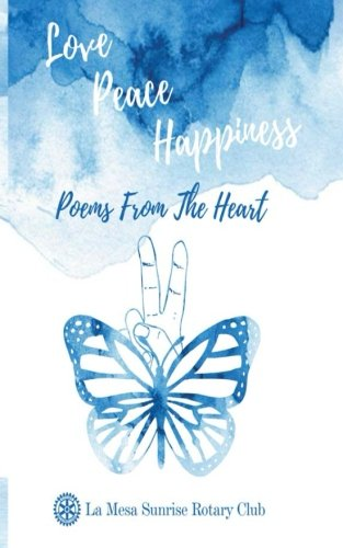 Love, Peace and Happiness: Poems from the heart