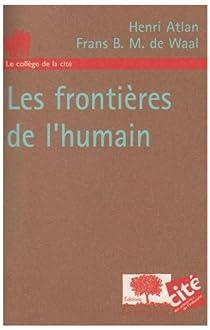 Les frontières de l'humain par Atlan