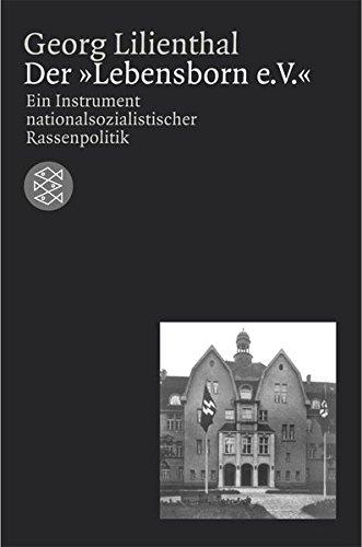 Der »Lebensborn e. V.«: Ein Instrument nationalsozialistischer Rassenpolitik (Die Zeit des Nationalsozialismus)