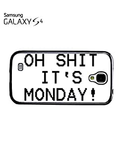 Oh Sh*t It's Monday Syndrome Mobile Cell Phone Case Samsung Galaxy S4 White