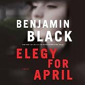 Elegy for April: A Novel   Benjamin Black