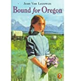 [(Bound for Oregon )] [Author: Jean Van Leeuwen] [Jun-2010]