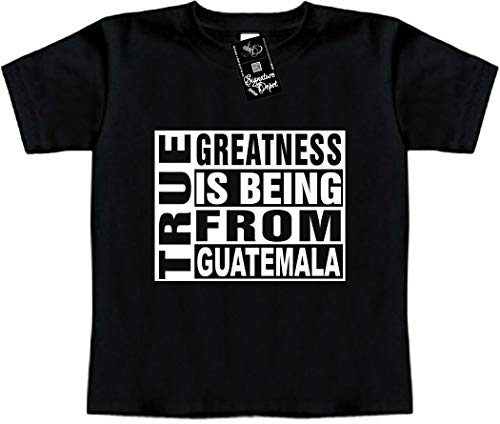 (Funny Baby T-Shirt Sz 2T (True Greatness is Being from Guatemala) Toddler Tee)