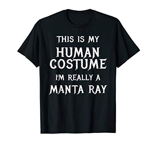 I'm Really a Manta Ray Halloween Costume Shirt Easy Funny