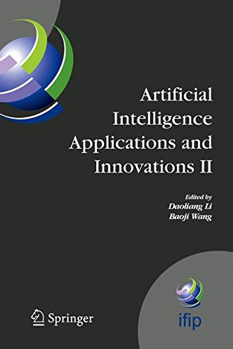 Artificial Intelligence Applications and Innovations II: IFIP TC12 and WG12.5 - Second IFIP Conference on Artificial Intelligence Applications and ... and Communication Technology (v. 2) by Springer