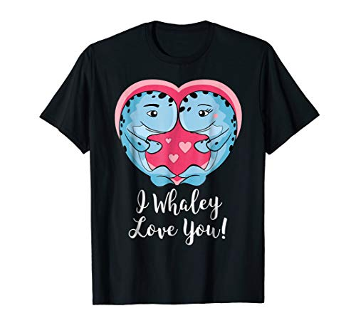 I Whaley Love You Valentine's Day t-shirt anniversary couple ()